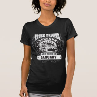 Truck Driving Legends Are Born In January T-Shirt