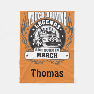 Truck Driving Legends Are Born In March Add Name Fleece Blanket