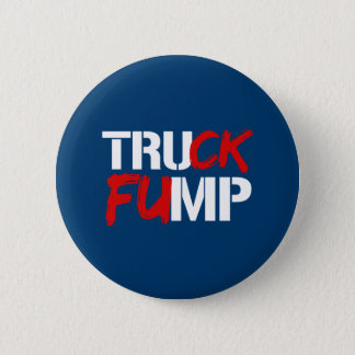TRUCK FUMP SIGN - white - - Election 2016 - Pinback Button