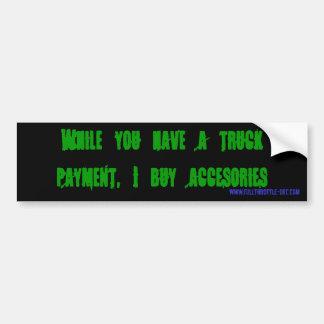 truck payment car bumper sticker