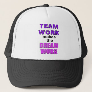"Trucker Cap - ""Teamwork makes the Dreamwork!"""