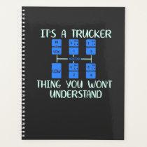 Trucker -  It's A Trucker Thing Planner