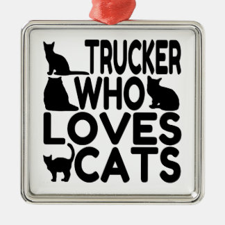 Trucker Who Loves Cats Metal Ornament