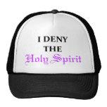 """trucker's hat saying: """"I DENY THE HOLY SPIRIT"""""""