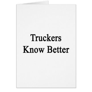 Truckers Know Better Stationery Note Card