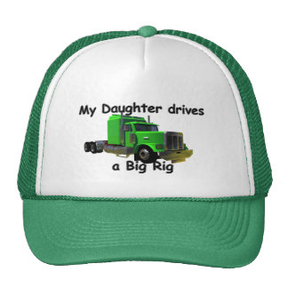 Truckers - My Daughter Drives a Big Rig Hats