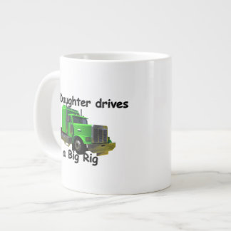 Truckers - My Daughter Drives a Big Rig Large Coffee Mug