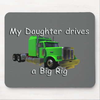 Truckers - My Daughter Drives a Big Rig Mouse Pad