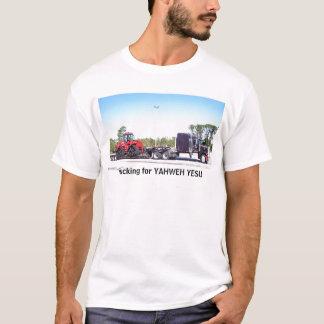 Trucking for YAHWEH YESU T-Shirt