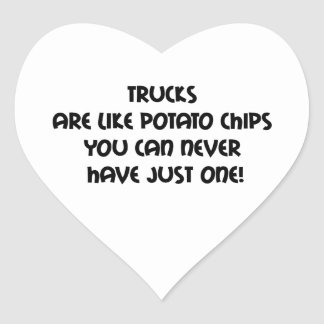 Trucks Are Like Potato Chips You Can Never Have Ju Heart Sticker