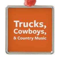Trucks, Cowboys and Country Music Metal Ornament