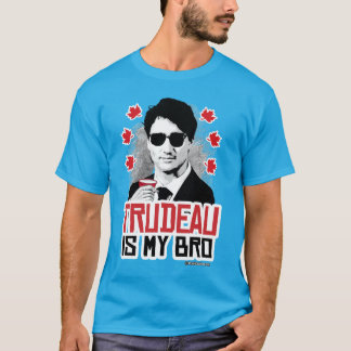 Trudeau is my Bro T-Shirt