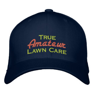 True Amateur Lawn Care Embroidered Baseball Hat
