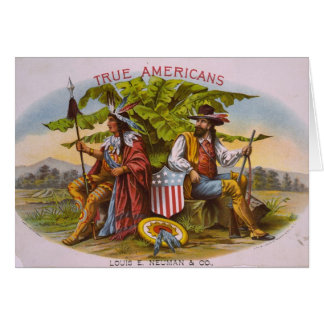 True Americans by Louis E Neuman Company Card