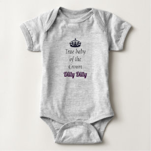 676158b78 True Baby of the crown Dilly Dilly Baby Bodysuit