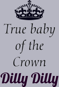 3ddf6e0ce9 True Baby of the crown Dilly Dilly Baby Bodysuit