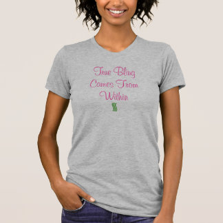 True Bling Comes From Within T-Shirt