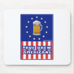 True Brew Americans Mouse Pad