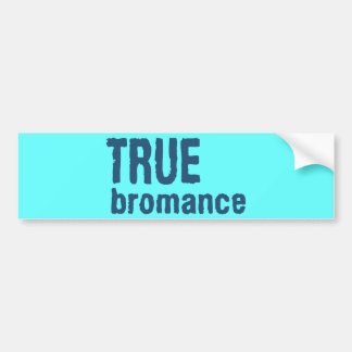 True Bromance (Blue) Bumper Sticker