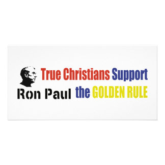 True Christians Support The Golden Rule Ron Paul Photo Card Template