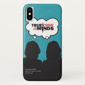True Crime on Our Minds iPhone X Case