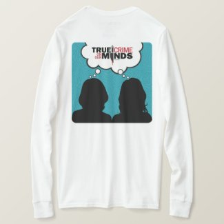 True Crime on Our Minds Long Sleeve White T-Shirt