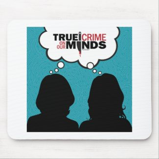 True Crime on Our Minds Mouse Pad