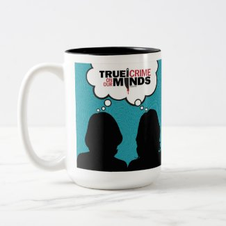 True Crime on Our Minds Podcast Coffee Mug
