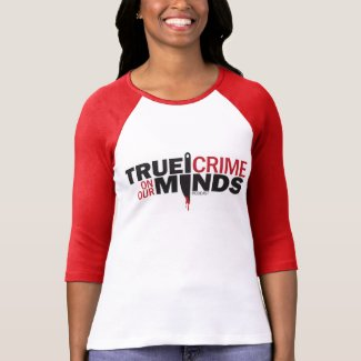 True Crime on Our Minds, Red/White Baseball T-Shirt