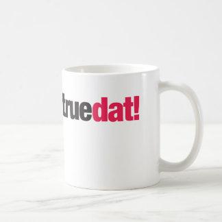 True Dat Mug