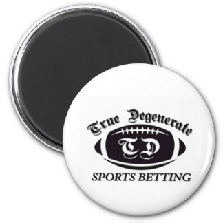 True Degenerate Sports Betting Magnet