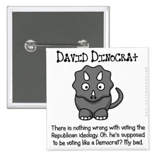 True Democrat in Name Only Pinback Button