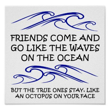 Art Themed True Friend Octopus Funny Poster