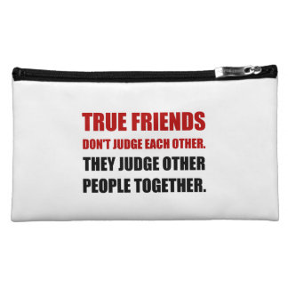 True Friends Judge Other People Makeup Bag