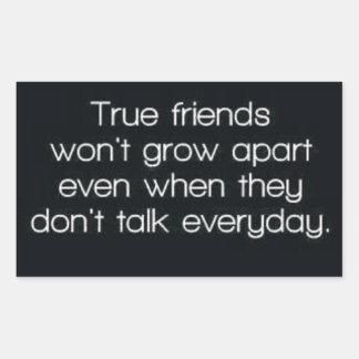 true friends wont grow apart rectangle sticker