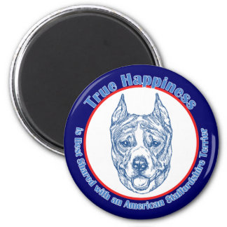 True Happiness w/ American Staffordshire cropped 2 Inch Round Magnet