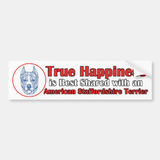 True Happiness w/ American Staffordshire cropped Bumper Sticker