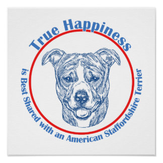 True Happiness w/ American Staffordshire uncropped Poster