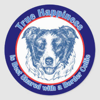 True Happiness with a Border Collie Classic Round Sticker
