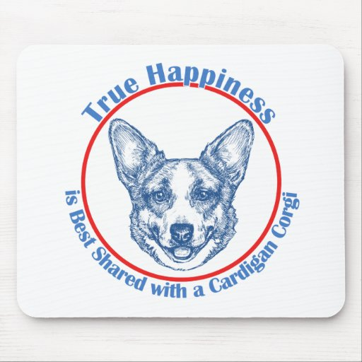 True Happiness with a Cardigan Corgi Mouse Pads