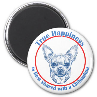 True Happiness with a Chihuahua 2 Inch Round Magnet