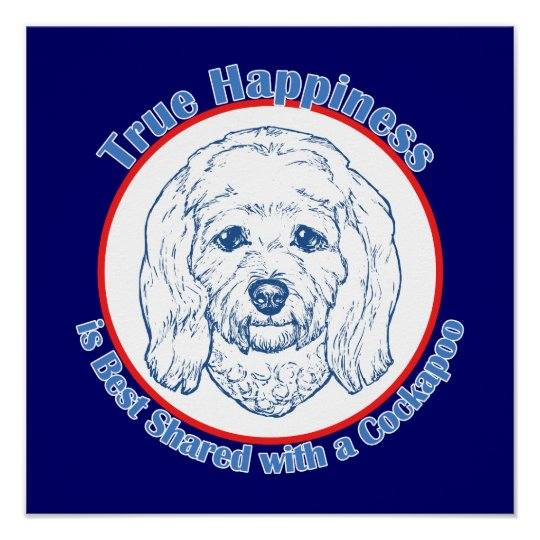 True Happiness with a Cockapoo Poster