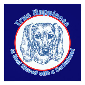 "True Happiness with a Dachshund (Longhair) 5.25"" Square Invitation Card"