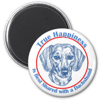 True Happiness with a Dachshund (Shorthair) 2 Inch Round Magnet