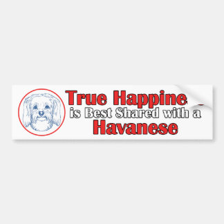True Happiness with a Havanese Bumper Sticker