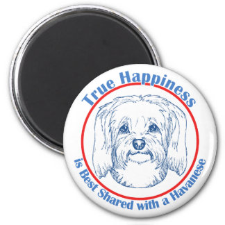 True Happiness with a Havanese 2 Inch Round Magnet