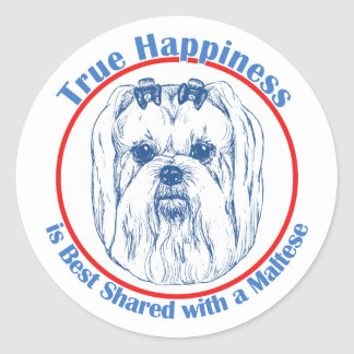 True Happiness with a Maltese Classic Round Sticker