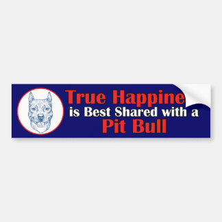 True Happiness with a Pit Bull Bumper Sticker