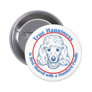 True Happiness with a Standard Poodle Pinback Button