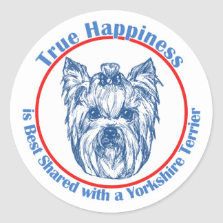 True Happiness with a Yorkshire Terrier Classic Round Sticker